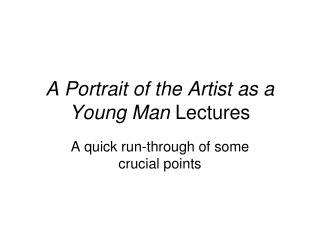 A Portrait of the Artist as a Young Man  Lectures