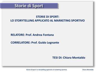 Storie di Sport: lo  storytelling  applicato al marketing sportivo.                      Chiara  Montaldo