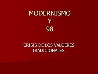 MODERNISMO  Y 98