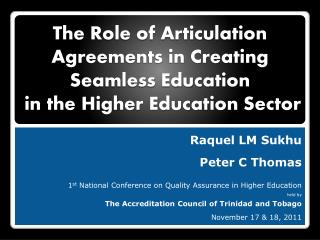 Raquel LM  Sukhu Peter C Thomas 1 st  National Conference on Quality Assurance in Higher Education  held by  The Accred