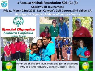 3 rd  Annual  Krishak Foundation 501 (C) (3) Charity Golf Tournament  Friday, March 22nd 2013, Lost Canyon's Golf Cours