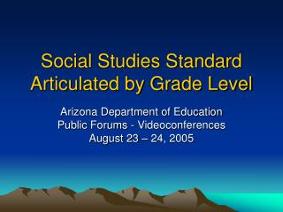 Social Studies Standard  Articulated by Grade Level
