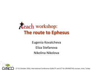 workshop: The route to Ephesus