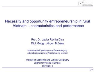 Necessity and opportunity entrepreneurship  in rural Vietnam –  characteristics and performance Prof. Dr. Javier Revill