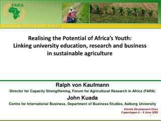 Realising  the Potential of Africa's Youth: Linking university education, research and business  in sustainable agricul