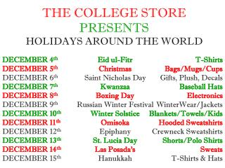 THE COLLEGE STORE  PRESENTS HOLIDAYS AROUND THE WORLD