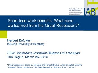 Short-time work benefits: What have  we learned from the Great Recession?*