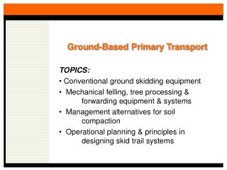 Ground-Based Primary Transport