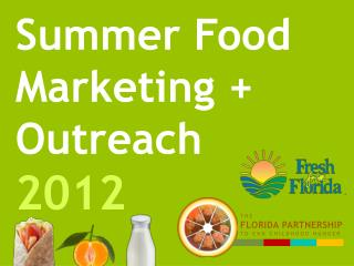 Summer Food  Marketing + Outreach 2012