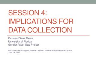 Session 4:  Implications for Data Collection