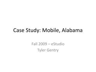 Case Study: Mobile, Alabama