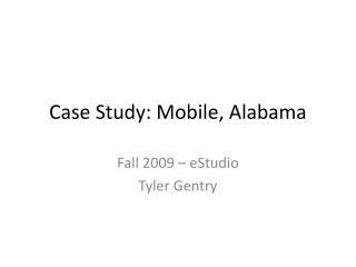 Case Study: Mobile, Alabama