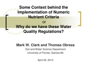 Some Context behind the Implementation of Numeric Nutrient Criteria  or  Why do we have these Water Quality Regulations