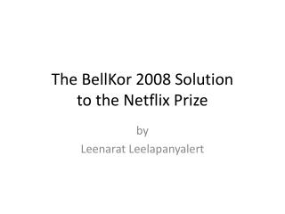 The  BellKor  2008 Solution  to the Netflix Prize