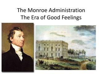 The Monroe Administration The Era of Good Feelings