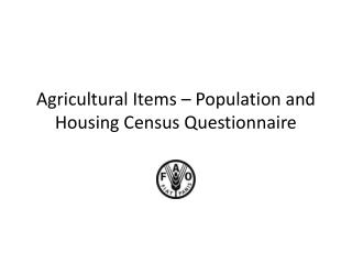 Agricultural Items – Population and Housing Census Questionnaire