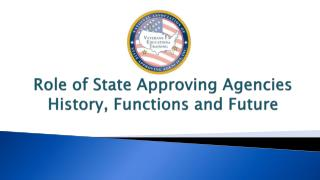 Role of State Approving Agencies History, Functions and Future