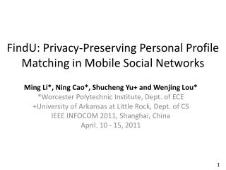 FindU : Privacy-Preserving Personal Profile Matching in Mobile Social Networks
