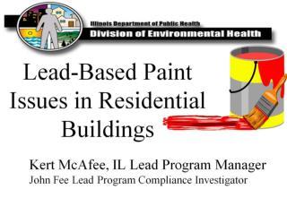 Kert McAfee, IL Lead Program Manager John Fee Lead Program Compliance Investigator