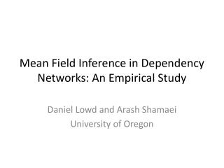 Mean Field Inference in Dependency Networks: An Empirical Study