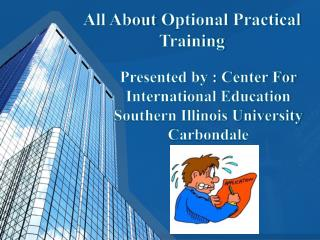 All About  Optional  Practical Training