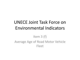 UNECE Joint Task Force on Environmental Indicators