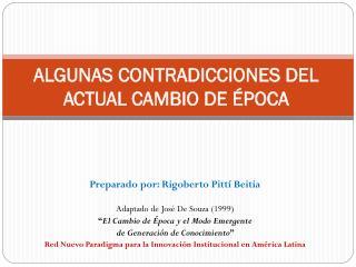 ALGUNAS CONTRADICCIONES DEL ACTUAL CAMBIO DE ÉPOCA