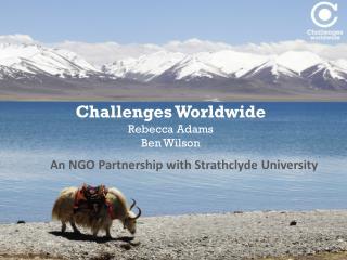 Challenges Worldwide Rebecca Adams Ben Wilson