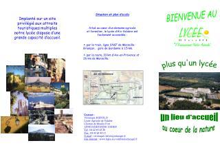 Situation et plan d'accès Situé au cœur d'un domaine agricole et forestier, le lycée d'Aix-Valabre est facilement acces