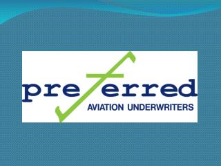PROVIDING PROPERTY AND CASUALTY INSURANCE SOLUTIONS FOR THE AVIATION INDUSTRY