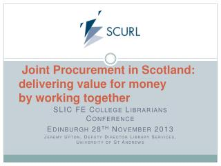 Joint Procurement in Scotland: delivering value for money  by working together