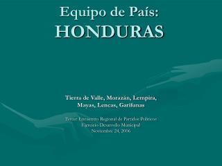 Equipo de País:  HONDURAS
