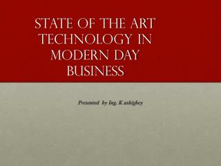 state  of the art technology in modern day business