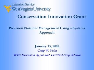 Conservation Innovation Grant Precision Nutrient Management Using a Systems Approach January 13, 2010