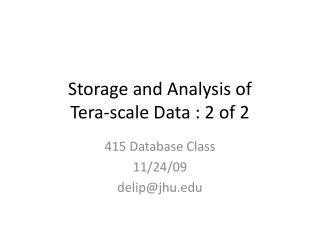 Storage and Analysis of  Tera -scale Data : 2 of 2