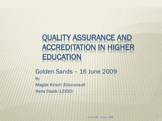 Quality A ssurance and accreditation  In  Higher education