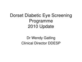 Dorset Diabetic Eye Screening Programme 2010 Update