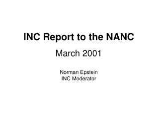 INC Report to the NANC March 2001 Norman Epstein INC Moderator