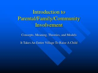 Introduction to Parental/Family/Community Involvement