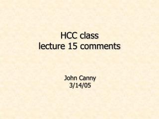HCC class lecture 15 comments