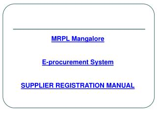 MRPL Mangalore E-procurement System  SUPPLIER REGISTRATION MANUAL