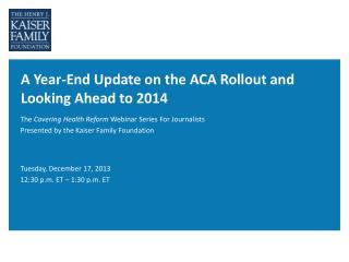 A Year-End Update on the ACA Rollout and Looking Ahead to 2014