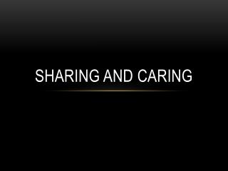 Sharing and Caring