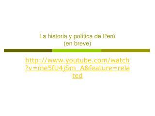 La historia y  política de Perú (en breve)