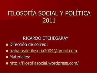 FILOSOFÍA SOCIAL Y POLÍTICA 2011