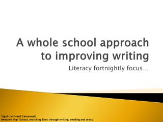 A whole school approach to improving writing