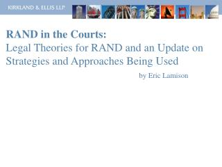 RAND in the Courts: Legal Theories for RAND and an Update on Strategies and Approaches Being Used  by Eric Lamison