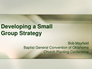 Developing a Small Group Strategy