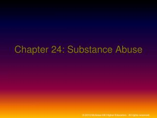 Chapter 24: Substance Abuse