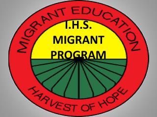 I.H.S.  MIGRANT  PROGRAM